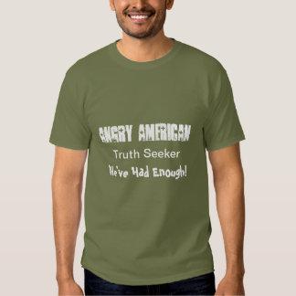 truth seekers tshirt Americans Had Enough!