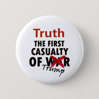 Truth: The First Casualty of Trump 6 Cm Round Badge