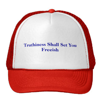 Truthiness Shall Set You Freeish Hats