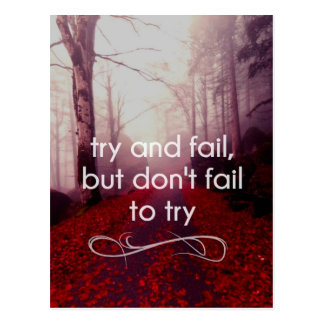 Try and fail, but don't fail to try Postcard