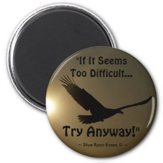 """TRY ANYWAY"" Bald Eagle Series Motivational Magnet"