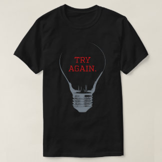 Try Harder T. T-Shirt