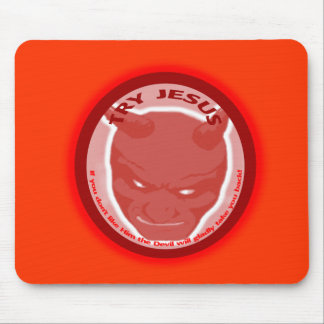 Try Jesus If you don t like Him the devil will Mousepad