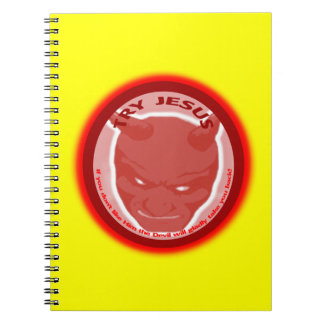 Try Jesus. If you don't like Him the devil will... Notebook