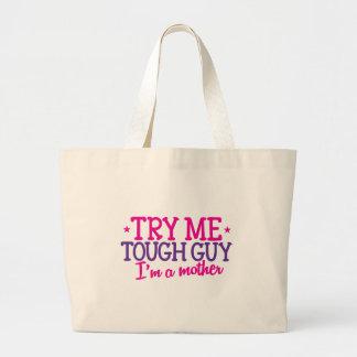 Try me TOUGH GUY I'm a MOTHER! Jumbo Tote Bag