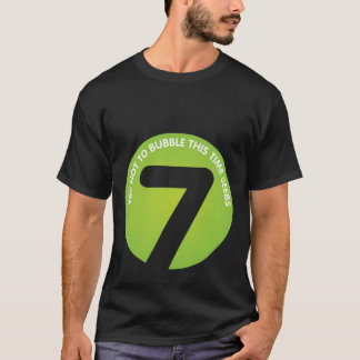 Try not to bubble this time Seebs! T-Shirt