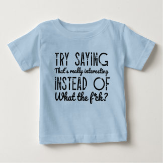 Try Saying... Baby T-Shirt