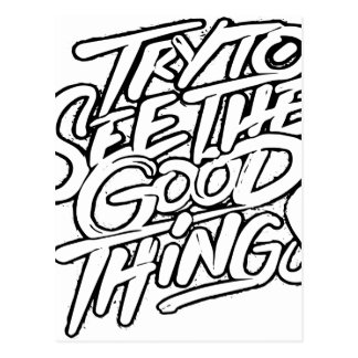 TRY TO AEE THE GOOD THINGS.ai Postcard