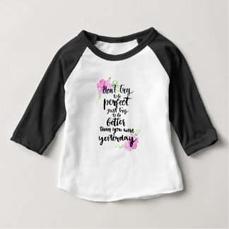 Try to Be Better Than Yesterday - Watercolor Print Baby T-Shirt