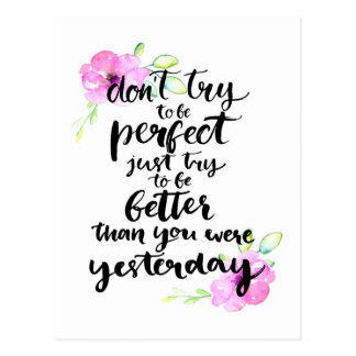 Try to Be Better Than Yesterday - Watercolor Print Postcard