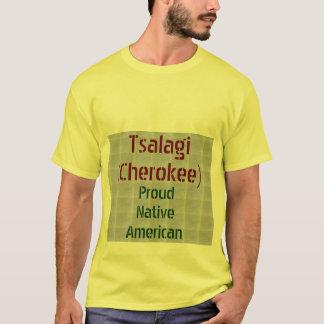 Tsalagi (Cherokee) : Proud Native Americans T-Shirt