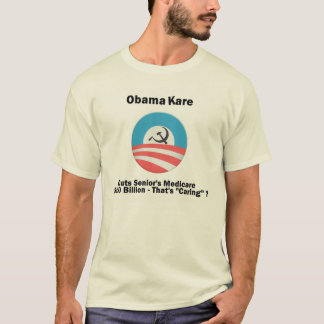 TShirt: Obama Care - - - That's Caring? T-Shirt