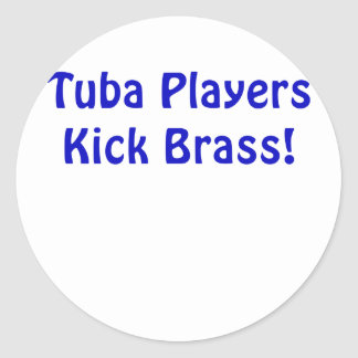 Tuba Players Kick Brass Round Sticker