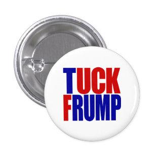 """""""TUCK FRUMP"""" 1.25-inch 3 Cm Round Badge"""