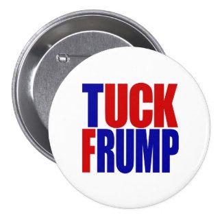 """""""TUCK FRUMP"""" 3-inch 7.5 Cm Round Badge"""