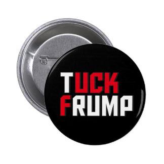 Tuck Frump Funny Anti Donald Trump Wordplay 6 Cm Round Badge