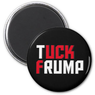 Tuck Frump Funny Anti Donald Trump Wordplay 6 Cm Round Magnet