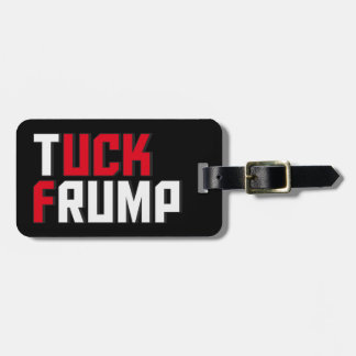 Tuck Frump Funny Anti Donald Trump Wordplay Bag Tag