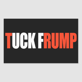 TUCK FRUMP - - .png Rectangular Sticker
