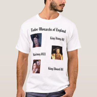 Tudor Monarchs of England T-Shirt