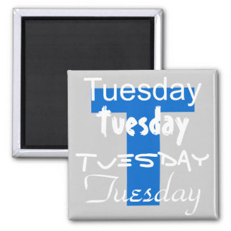 Tuesday Business Day of the Week Magnet Refrigerator Magnet