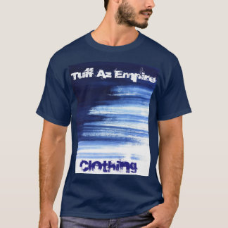 Tuff Az Empire Clothing T-Shirt