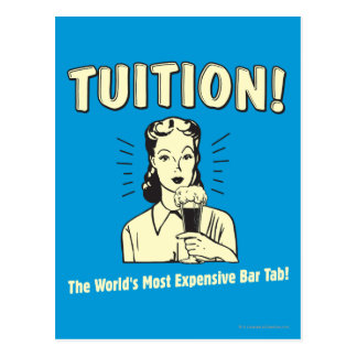 Tuition: Most Expensive Bar Tab Postcard