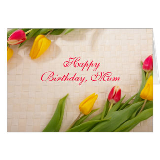 Tulips red pink yellow custom mum birthday card