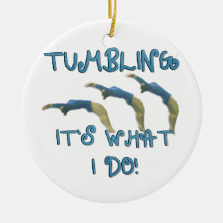 Tumbling it's what I do gymnast Round Ceramic Decoration