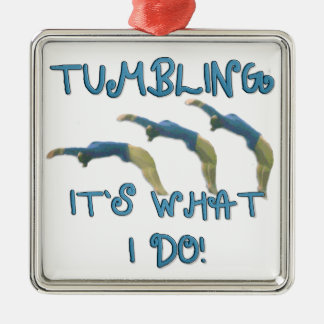 Tumbling it's what I do gymnast Silver-Colored Square Decoration