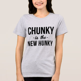 Tumblr T-Shirt Chunky Is The New Hunky