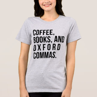 Tumblr T-Shirt Coffee Books and Oxford Commas