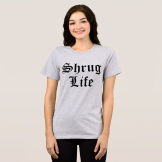 Tumblr T-Shirt Shrug Life