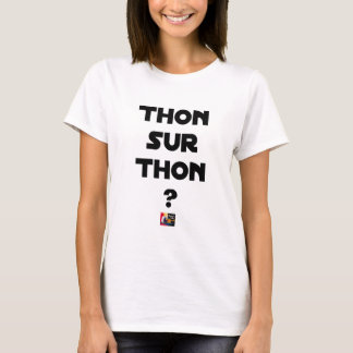 TUNA ON TUNA - Word games - François City T-Shirt
