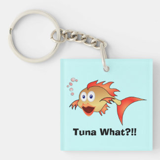 Tuna What?!! Key Ring