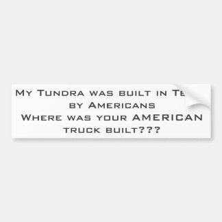 Tundra made in America Bumper Sticker