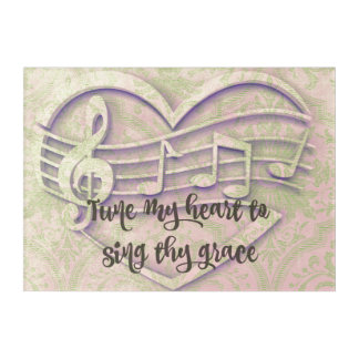 Tune my Heart to Sing thy Grace Quote Acrylic Wall Art