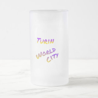Turin world city, colorful text art frosted glass beer mug