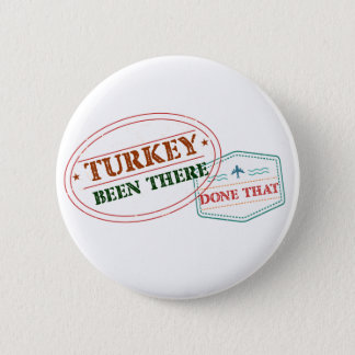 Turkey Been There Done That 6 Cm Round Badge