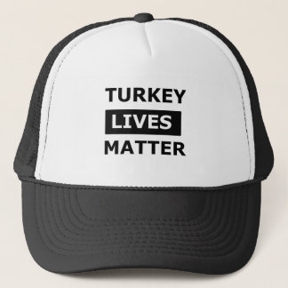 Turkey lives matter trucker hat