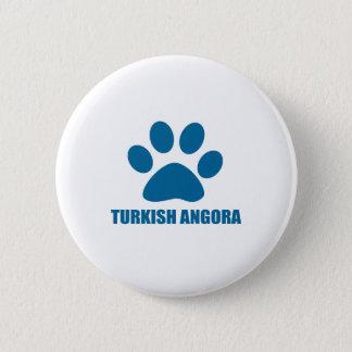 TURKISH ANGORA CAT DESIGNS 6 CM ROUND BADGE