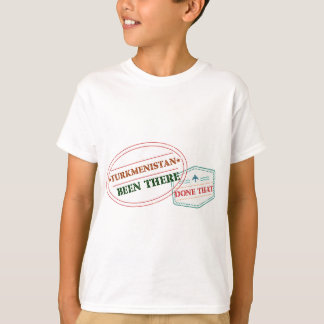 Turkmenistan Been There Done That T-Shirt