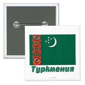 Turkmenistan Flag with name in Russian Pinback Buttons