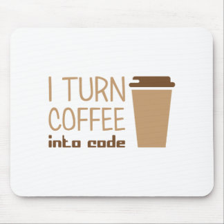 Turn Coffee Into Code Mouse Pad