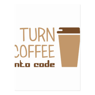 Turn Coffee Into Code Postcard