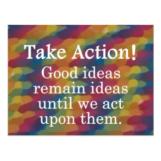 Turn good ideas into positive action postcard