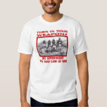 Turn In Your Weapons The Government Will Take Care Shirt