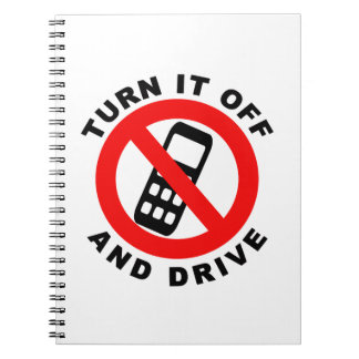 Turn It Off and Drive Spiral Notebook