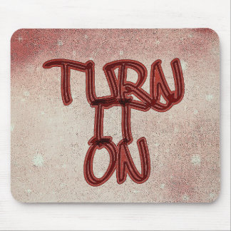 Turn it on mouse pad