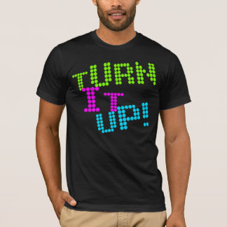 Turn it up - Music Shirt